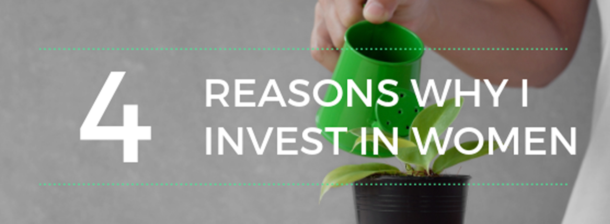 4 Reasons Why I Invest In Women Founders